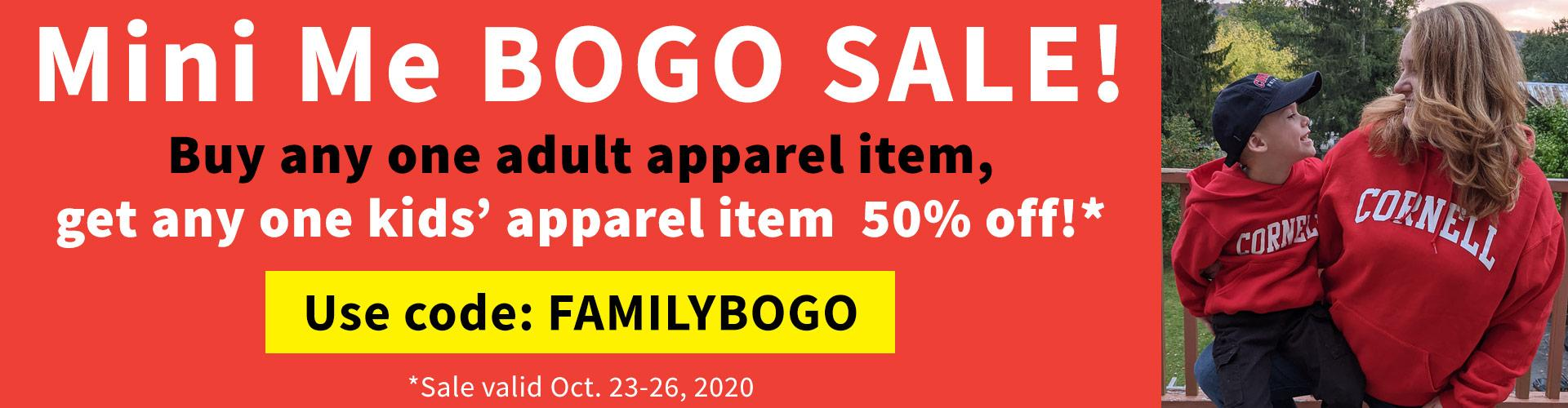 Buy one adult apparel item and get one kids apparel item 50 percent off Oct. 23-26