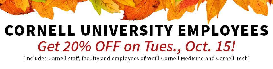 Cornell Employees Get 20% off on Tuesday, Oct. 15!